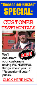 Recession-Buster Special: Customer Testimonials